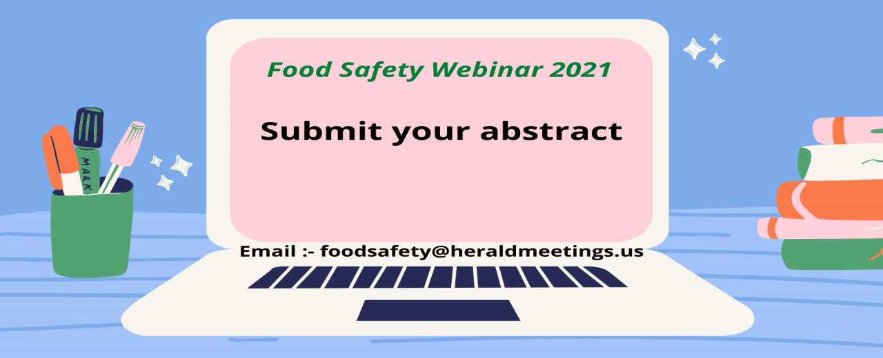 Abstract Submission | Food Safety Conferences | Food Security Conferences | Food Hygiene Conferences | Food Safety 2021 | Webinar
